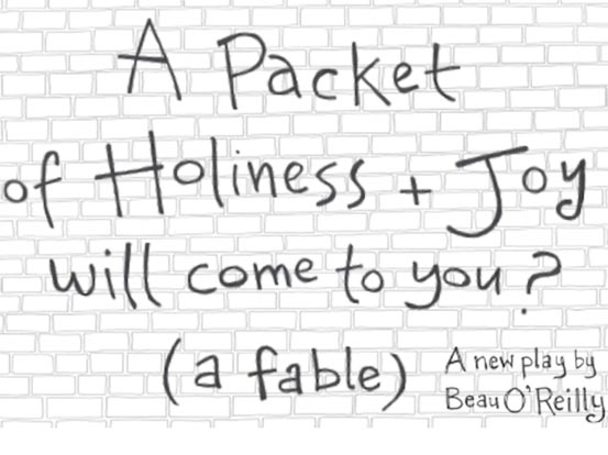 A Packet of Holiness and Joy Will Come to You by Beau O'Reilly