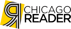 Critic's Choice from the Chicago Reader
